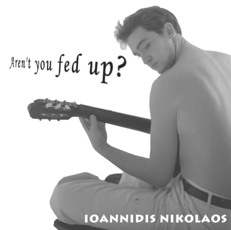 IOANNIDIS Nikolaos-Music album: Aren't you fed up?